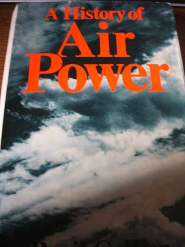 9780025271708: A HISTORY OF AIR POWER.