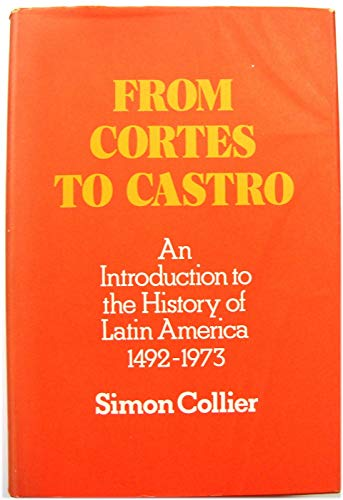 9780025271807: From CortEs to Castro: An Introduction to the History of Latin America 1492-1973