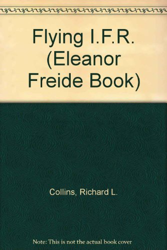 9780025271906: Flying I.F.R. (Eleanor Freide Book)