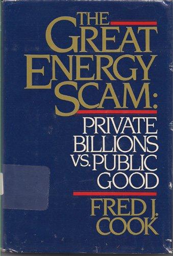 9780025278004: Great Energy Scam: Private Billions Vs. Public Good