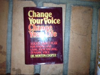 9780025280403: Change your voice, change your life: A quick, simple plan for finding and using your natural, dynamic voice