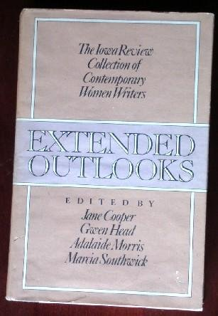 9780025280809: Extended Outlooks: The Iowa Review Collection of Contemporary Women Writers
