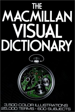 9780025281608: The Macmillan Visual Dictionary: 3,500 Color Illustrations, 25,000 Terms, 600 Subjects
