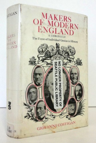 9780025284302: Makers of Modern England: The Force of Individual Genius in History