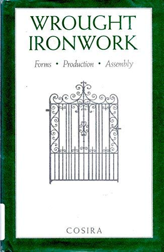 9780025284807: Wrought Ironwork: Forms, Production, Assembly