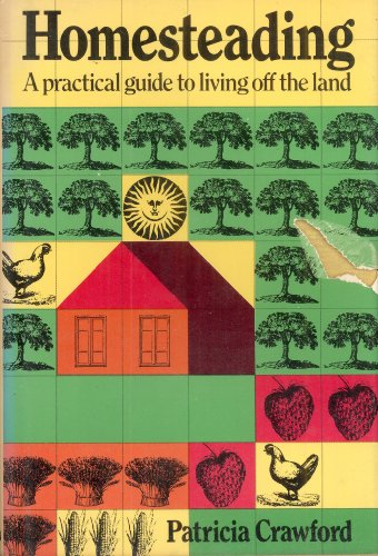 9780025287907: Homesteading: a Practical Guide to Living Off the Land
