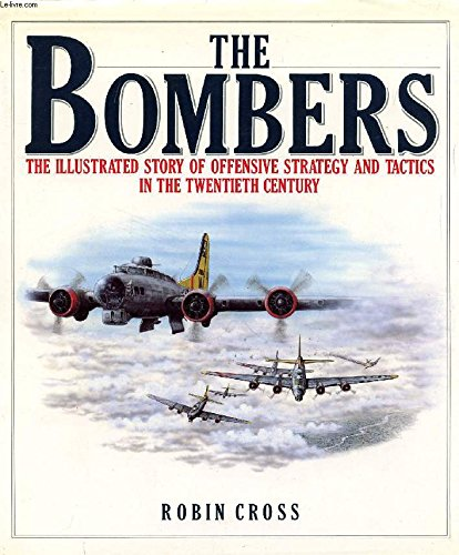 9780025289307: The Bombers: The Illustrated Story of Offensive Strategy and Tactics in the Twentieth Century