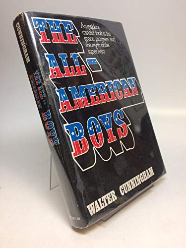 9780025292406: The All-American Boys: An Insider's Candid Look at the Space Program and the Myth of the Super Hero