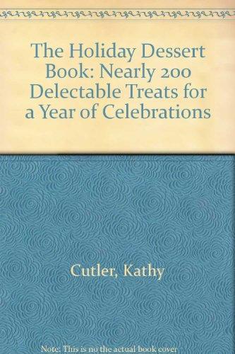 The HOLIDAY DESSERT BOOK: Cutler