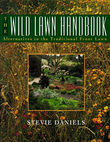 9780025294455: The Wild Lawn Handbook: Alternatives to the Traditional Front Lawn