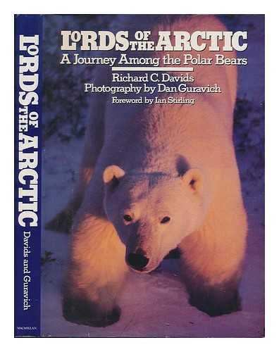Lords of the Arctic: A Journey Among the Polar Bears