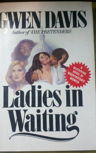 Ladies in waiting: A novel: Davis, Gwen