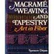 9780025310001: MacRame, Weaving, and Tapestry: Art in Fiber.