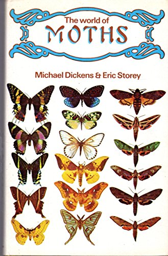 9780025313903: The world of moths : text / by Michael Dickens ; photos. by Eric Storey