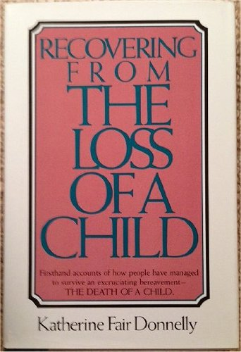 9780025321502: Recovering from the Loss of a Child