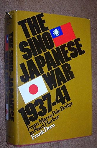 9780025322004: The Sino-Japanese War, 1937-41;: From Marco Polo Bridge to Pearl Harbor