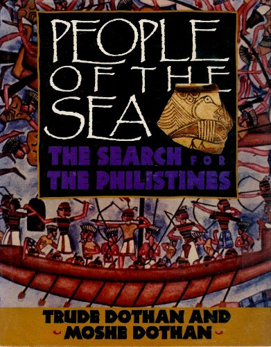 People of the Sea: The Search for the Philistines: Moshe Dothan, Trude Dothan