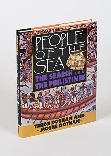 People of the Sea: The Search for the Philistines: Dothan, Trude; Dothan, Moshe