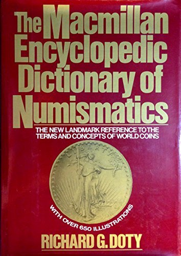9780025322707: The Macmillan encyclopedic dictionary of numismatics