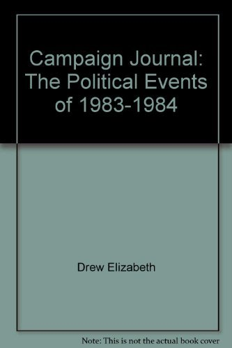 Campaign journal: The political events of 1983-1984: Drew, Elizabeth