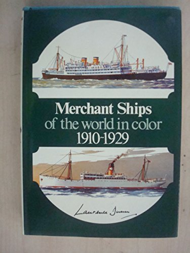 9780025339200: Merchant ships of the world, 1910-1929 in colour, written and illustrated by Laurence Dunn