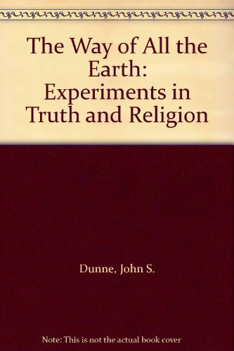 9780025339408: The Way of All the Earth: Experiments in Truth and Religion