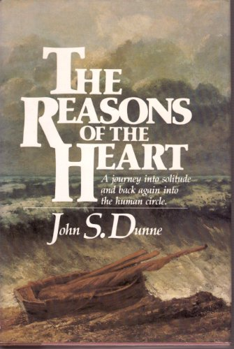 9780025339507: The Reasons of the Heart: A journey into solitude and back again into the human circle
