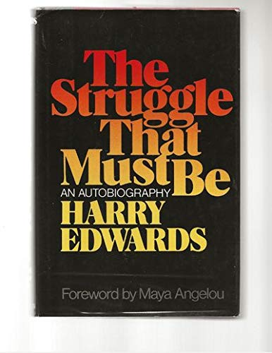 9780025350403: The Struggle That Must Be: An Autobiography
