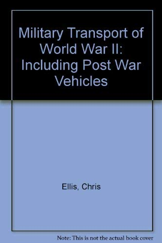 9780025352308: Military Transport of World War II: Including Post War Vehicles