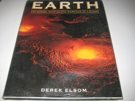9780025353916: Earth: The Making, Shaping and Workings of a Planet