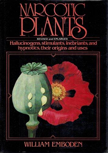 9780025354807: Narcotic Plants. Halluinogens, stimulants, inebriants and hypnotics, their origins and uses.