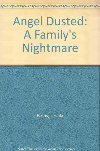 9780025366008: Angel Dusted: A Family's Nightmare
