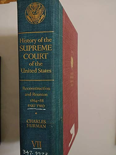 9780025369108: Reconstruction and reunion 1864-88, part two (History of the Supreme Court of the United States, Vol. 7) (HISTORY OF THE SUPREME COURT OF THE UNITED STATES, VOL VII)