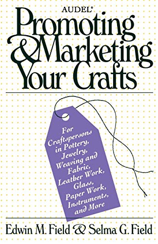 Promoting and Marketing Your Crafts