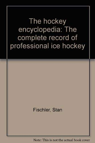 9780025384002: The hockey encyclopedia: The complete record of professional ice hockey