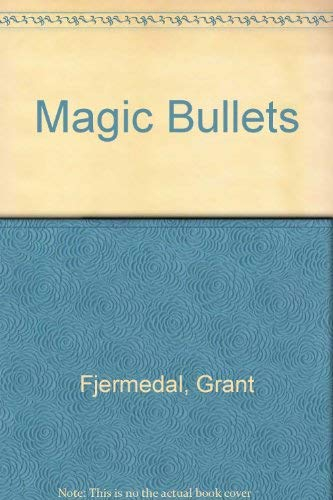 9780025385504: Magic Bullets