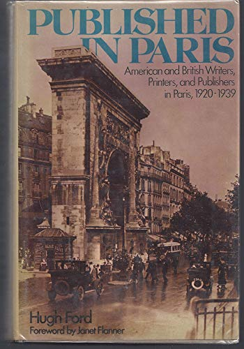 Published in Paris. American and British Writers, Printers, and Publishers in Paris, 1920-1939,: ...