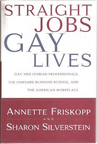 9780025413221: Straight Jobs Gay Lives: Gay & Lesbian MBA's, Harvard Busisness School & American Wrkplace