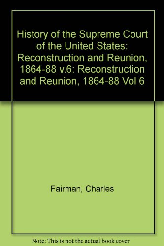 9780025413900: History of the Supreme Court of the United States: Reconstruction and Reunion 1864-88 (The Oliver Wendell Holmes Devise)