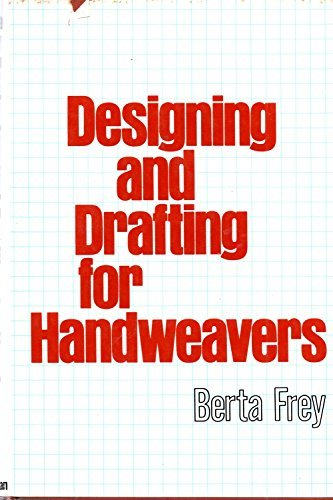 9780025414600: Designing and Drafting for Handweavers