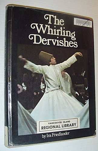 The whirling dervishes: Being an account of: Friedlander, Ira
