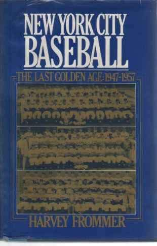 NEW YORK CITY BASEBALL: The Last Golden Age 1947-1957