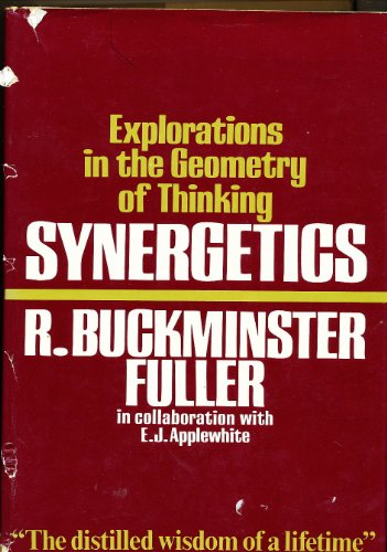 9780025418707: Synergetics: Explorations in the Geometry of Thinking