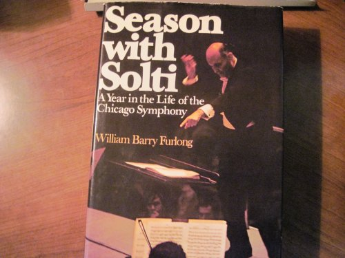 9780025420007: Season With Solti; A Year in the Life of the Chicago Symphony Orchestra