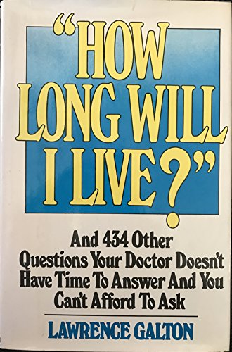 9780025423909: How long will I live?: And 434 other questions your doctor doesn't have time to answer and you can't afford to ask