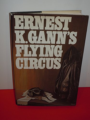 9780025424005: Ernest K. Gann's Flying Circus