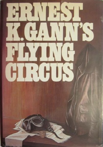 Ernest K. Ganns flying circus. Paintings by Robert Parks.