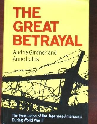 9780025425309: The Great Betrayal: The Evacuation of the Japanese-Americans During World War II
