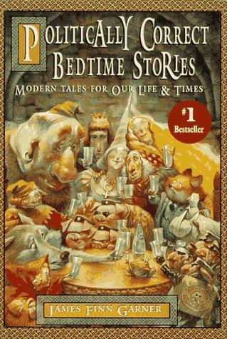 9780025427303: Politically Correct Bedtime Stories