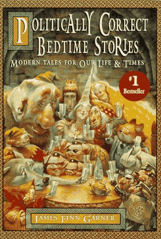 9780025427303: Politically Correct Bedtime Stories: Modern Tales for Our Life & Times